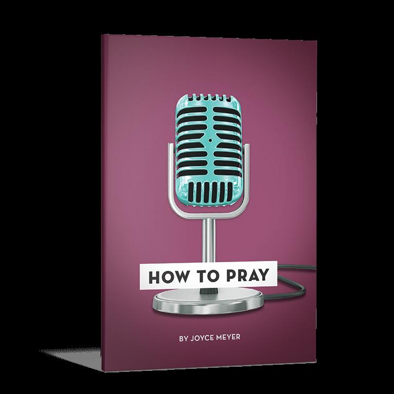 How To Pray Joyce Meyer Ministries